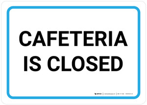 Cafeteria Is Closed Landscape - Wall Sign
