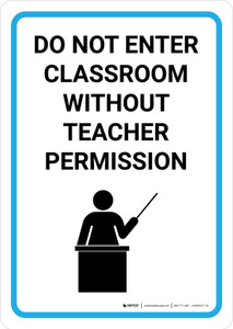 Do Not Enter Classroom Without Teacher Permission with Icon Portrait - Wall Sign