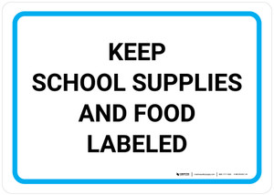 Keep School Supplies And Food Labeled Landscape - Wall Sign