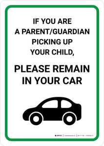 Parent/Guardian Please Remain in Your Car with Icon Portrait - Wall Sign
