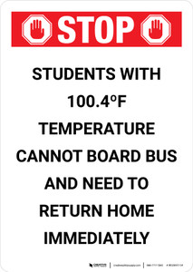 Stop Students with 100.4 F Temperature Cannot Board Bus Portrait - Wall Sign