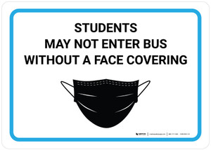 Students May Not Enter Bus Without A Face Covering with Icon Landscape - Wall Sign