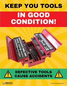 Keep Tools in Good Condition - Defective Tools Cause Accidents - Poster
