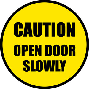 Caution Open Door Slowly Sign