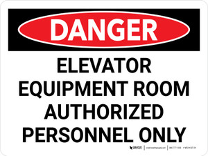 Danger: Elevator Equipment Room Authorized Personnel Only Landscape - Wall Sign