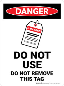 Danger: Do Not Use Do Not Remove This Tag Portrait - Wall Sign