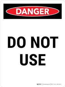 Danger: Do Not Use Portrait - Wall Sign