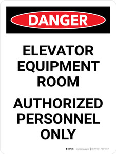 Danger: Elevator Equipment Room Authorized Personnel Only Portrait - Wall Sign