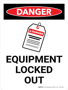 Danger: Equipment Locked Out Portrait - Wall Sign