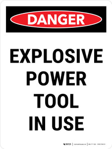 Danger: Explosive Power Tool In Use Portrait - Wall Sign
