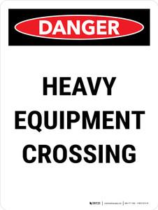Danger: Heavy Equipment Crossing Portrait - Wall Sign