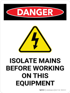 Danger: Isolate Mains Before Working On This Equipment Portrait - Wall Sign