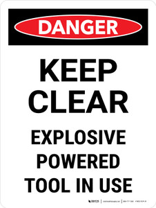Danger: Keep Clear Explosive Powered Tool In Use Portrait - Wall Sign