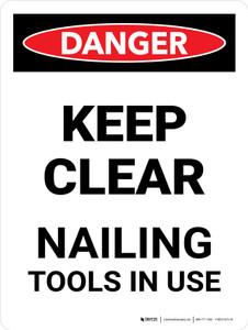 Danger: Keep Clear Nailing Tool In Use Portrait - Wall Sign