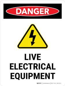 Danger: Live Electrical Equipment Portrait - Wall Sign