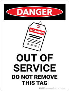 Danger: Out Of Service, Do Not Remove This Tag Portrait - Wall Sign