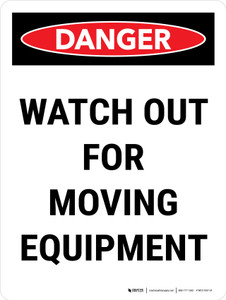 Danger: Watch Out For Moving Equipment Portrait - Wall Sign