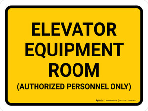 Elevator Equipment Room Authorized Personnel Only Landscape - Wall Sign