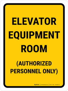 Elevator Equipment Room Authorized Personnel Only Portrait - Wall Sign