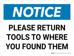 Notice: Please Return Tools To Where You Found Them Landscape - Wall Sign