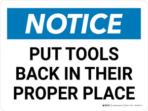 Notice: Put Tools Back In Their Proper Place Landscape - Wall Sign