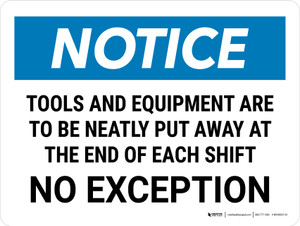 Notice: Tools And Equipment Are To Be Neatly Put Landscape - Wall Sign