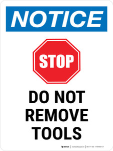 Notice: Do Not Remove Tools Portrait - Wall Sign