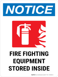Notice: Fire Fighting Equipment Stored Inside Portrait - Wall Sign