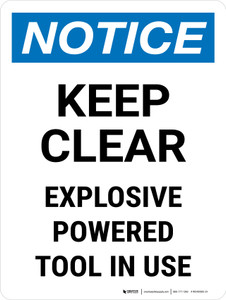 Notice: Keep Clear Explosive Powered Tool In Use Portrait - Wall Sign