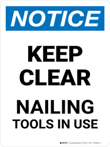 Notice: Keep Clear Nailing Tool In Use Portrait - Wall Sign