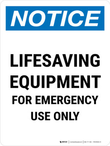 Notice: Lifesaving Equipment For Emergency Use Only Portrait - Wall Sign