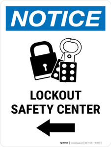 Notice: Lockout Safety Center Left Arrow Portrait - Wall Sign