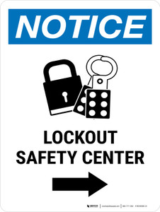 Notice: Lockout Safety Center Right Arrow Portrait - Wall Sign