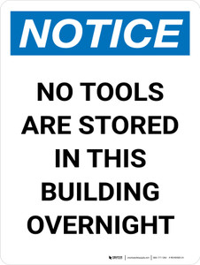 Notice: No Tools Are Stored In This Building Overnight Portrait - Wall Sign
