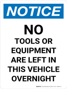 Notice: No Tools Or Equipment Are Left In This Vehicle Overnight Portrait - Wall Sign
