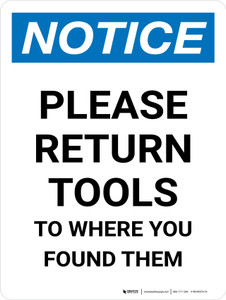 Notice: Please Return Tools To Where You Found Them Portrait - Wall Sign