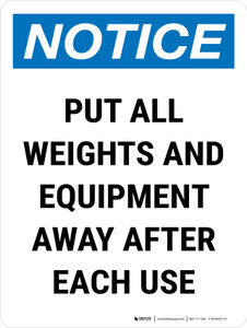 Notice: Put All Weights And Equipment Away After Each Use Portrait - Wall Sign