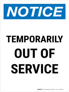 Notice: Temporarily Out Of Service Portrait - Wall Sign