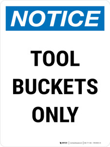Notice: Tool Buckets Only Portrait - Wall Sign