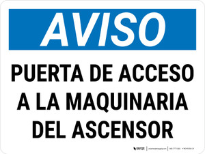 Notice: Elevator Machine Room Access Through This Door Spanish Landscape - Wall Sign