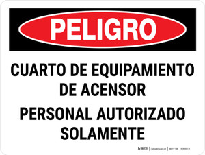 Danger: Elevator Equipment Room Authorized Personnel Only Spanish Landscape - Wall Sign