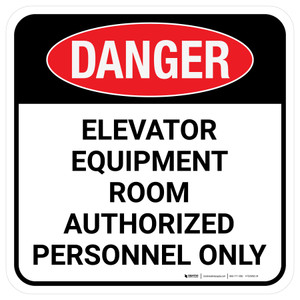 Danger: Elevator Equipment Room Authorized Personnel Only Square - Floor Sign
