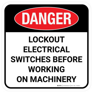 Danger: Lockout Electrical Switches Before Working Square - Floor Sign