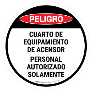 Danger: Spanish Elevator Equipment Room Authorized Personnel Only Circular - Floor Sign