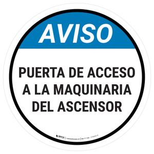 Notice: Spanish Elevator Machine Room Access Through This Door Circular - Floor Sign