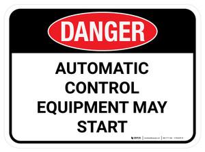 Danger: Automatic Control Equipment May Start Rectangular - Floor Sign
