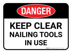 Danger: Keep Clear Nailing Tool In Use Rectangular - Floor Sign