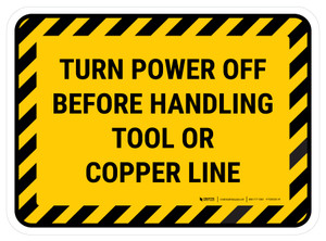 Turn Power Off Before Handling Tool Or Copper Line Rectangular - Floor Sign