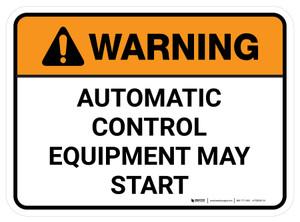 Warning: Automatic Control Equipment May Start Rectangular - Floor Sign