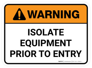 Warning: Isolate Equipment Prior To Entry Rectangular - Floor Sign